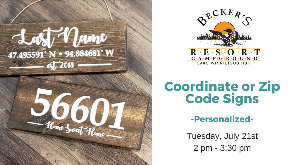 July 21st | Custom Coordinates or Zip Code Sign @ Becker's Resort