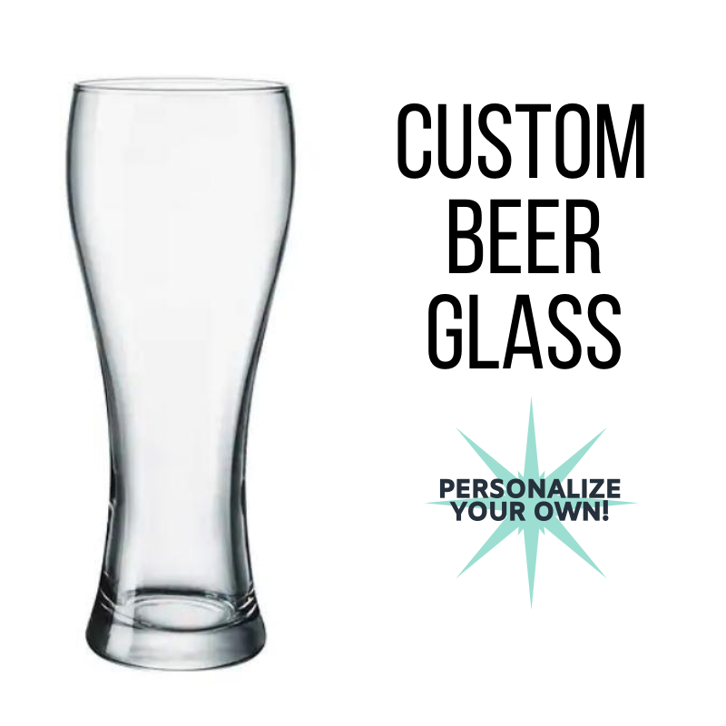 CUSTOM Beer Glass