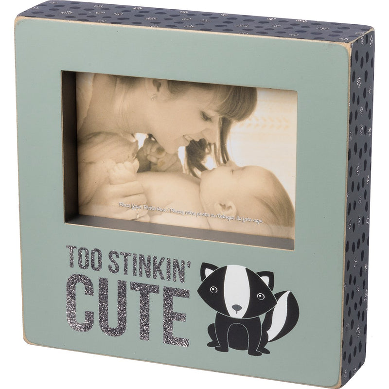 Too Stinkin' Cute - Photo Frame