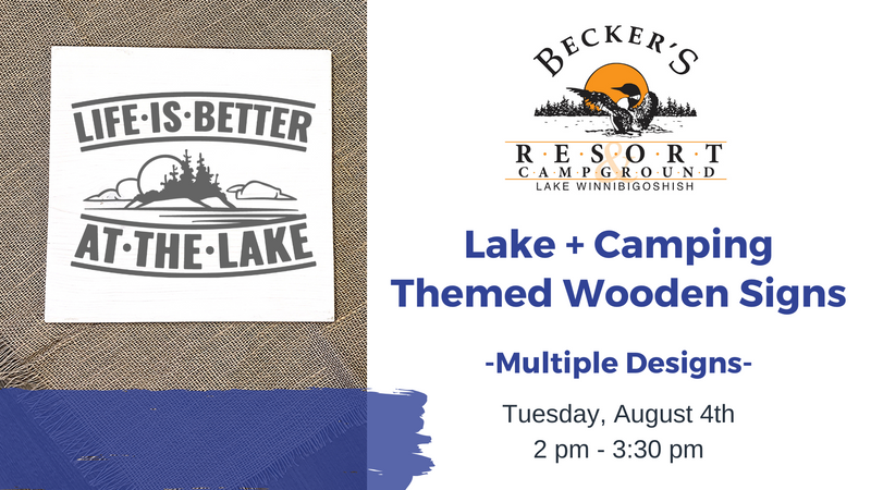 August 4th | Lake/Camping Wooden Signs @ Becker's Resort