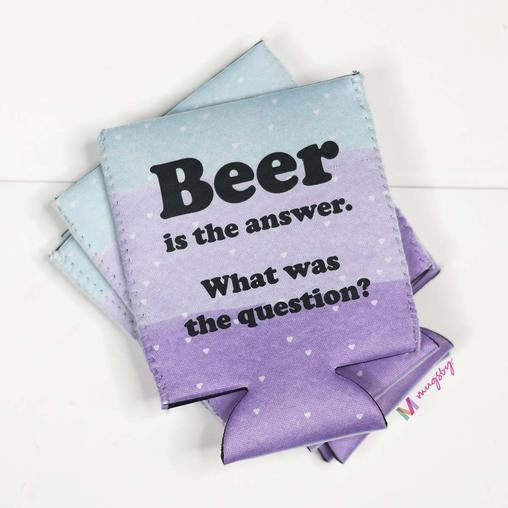 Beer is the Answer. What was the Question Can Coozie