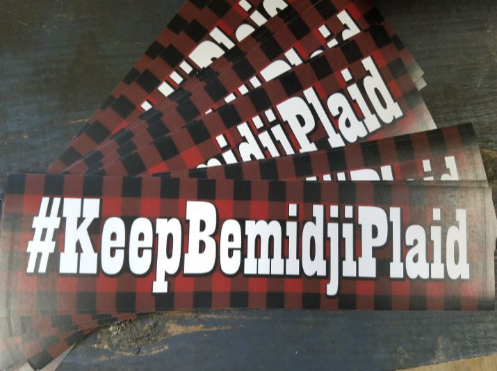 Keep Bemidji Plaid - Bumper Stickers