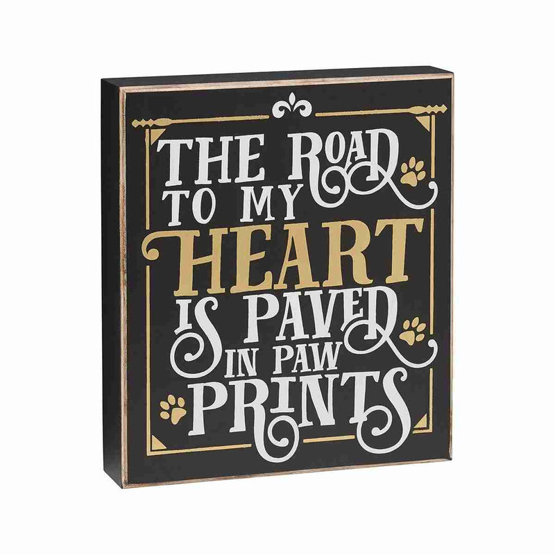 The Road To My Heart is Paved in Paw Prints painted wooden sign