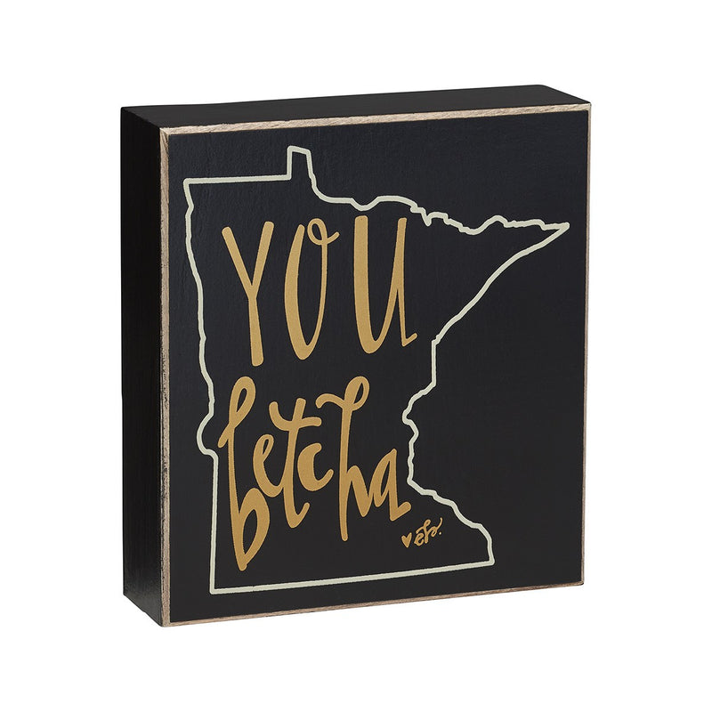 You Betcha MN - Black Box Sign
