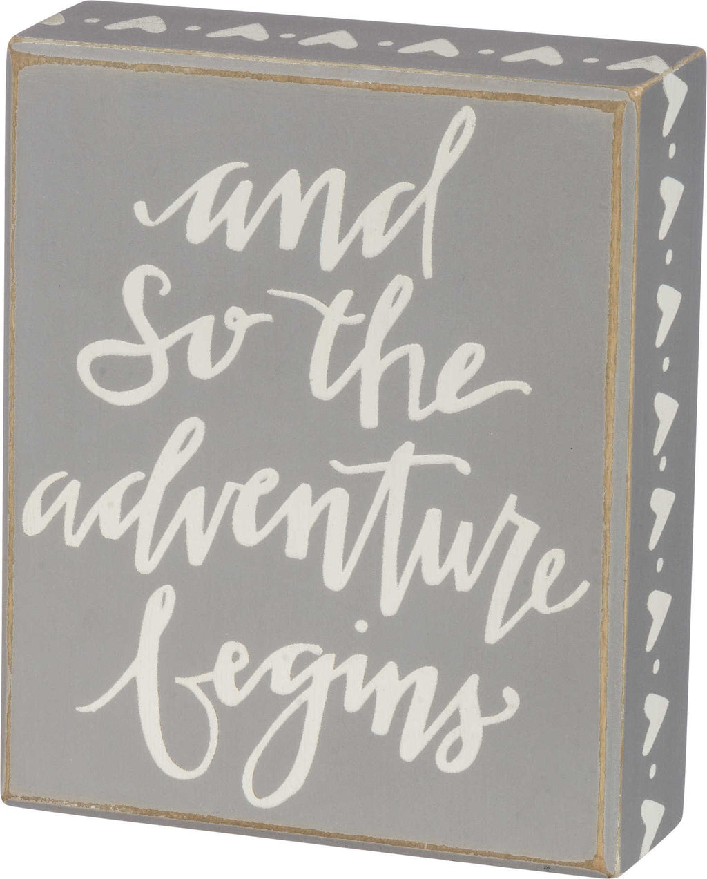 and so the adventure begins gray wooden sign