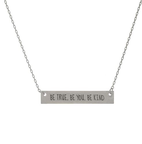 Be True. Be You. Be Kind Inspirational Necklace