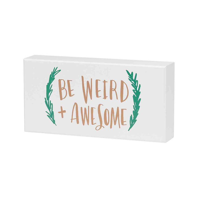 be weird and awesome painted wooden sign