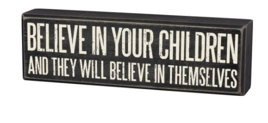 Believe in your Children