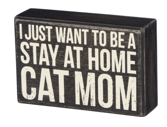 Stay At Home Cat Mom Sign