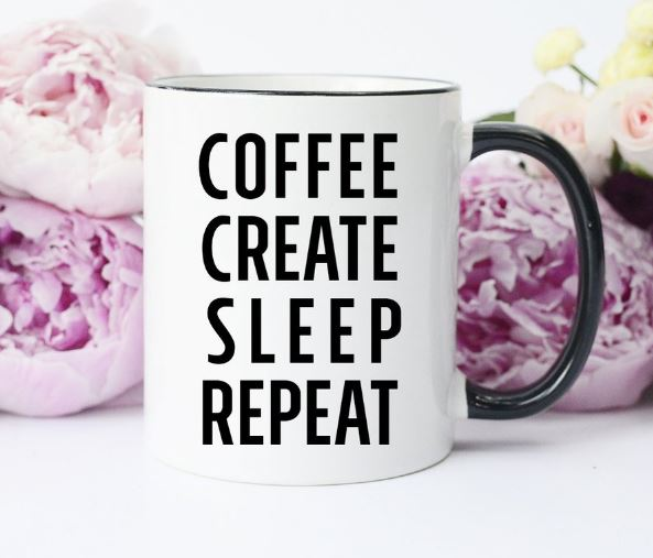 Coffee Create Sleep Repeat - Mug