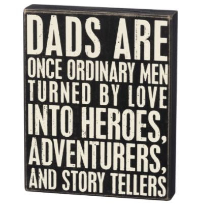 Dads Are - Box Sign