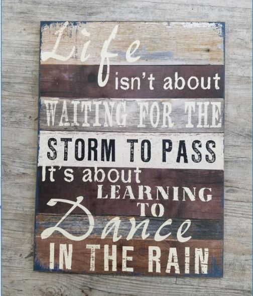 Dance in the Rain - Barn Wood Sign