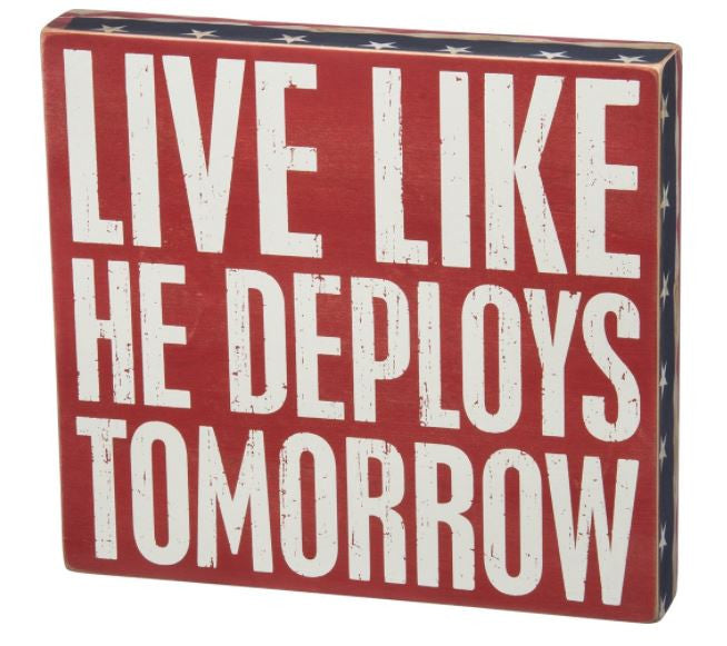 Live Like He Deploys Tomorrow Sign
