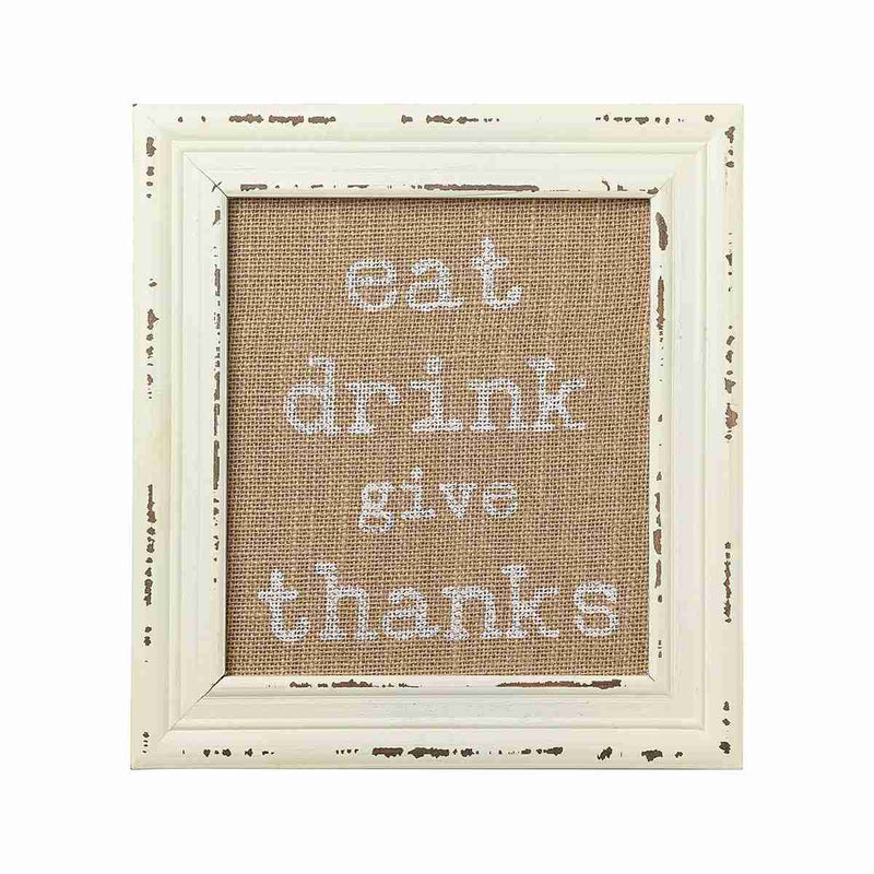eat drink give thanks burlap sign with white rustic frame