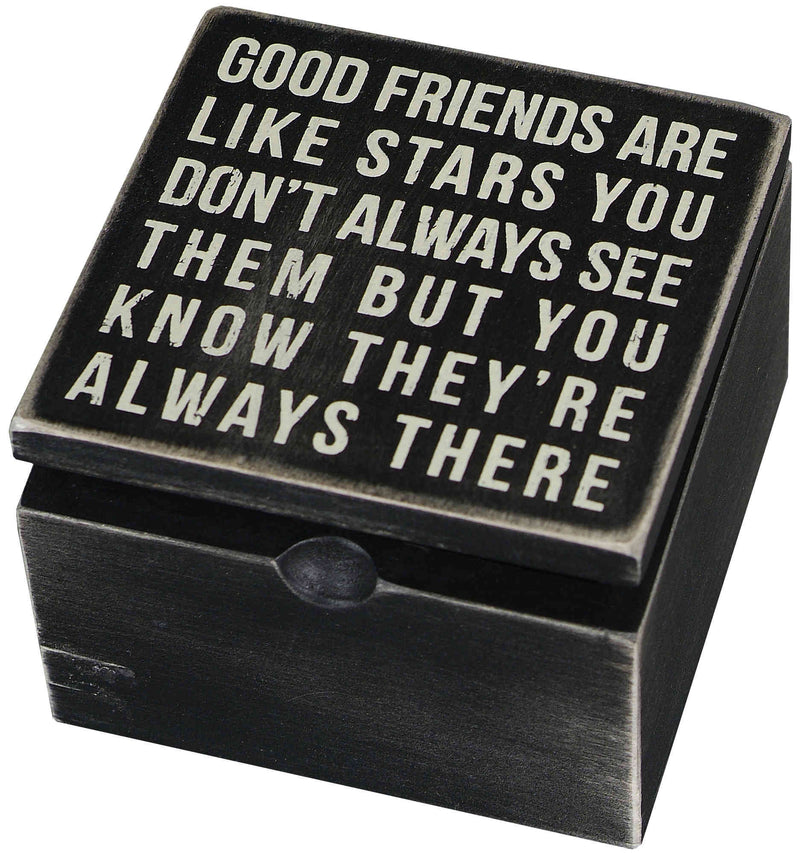 good friends are like stars you dont always see them but you know theyre always there small black wooden box