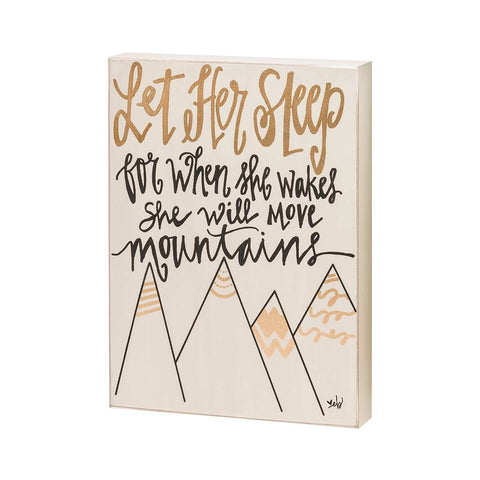 let her sleep for when she wakes she will move mountains painted wooden sign gold
