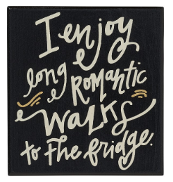 long romantic walks to the fridge magnet