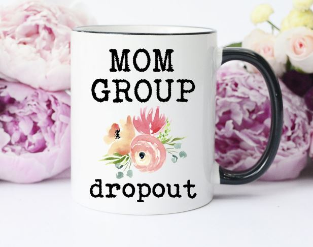 Mom Group Dropout - Mug