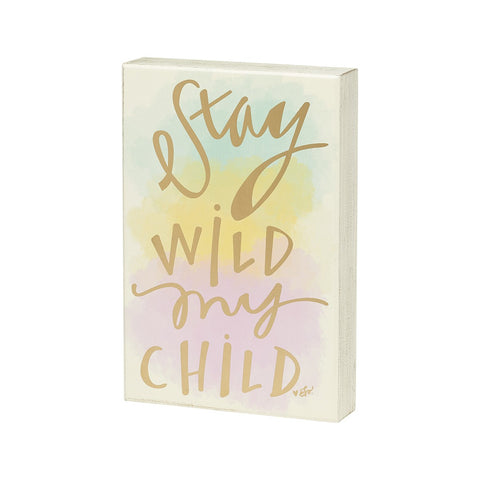 Stay Wild - Watercolor Box Sign
