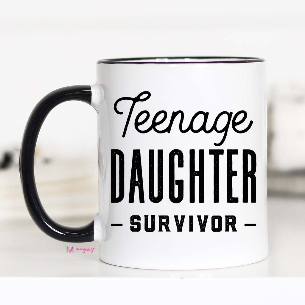 Teenage Daughter Survivor - Mug