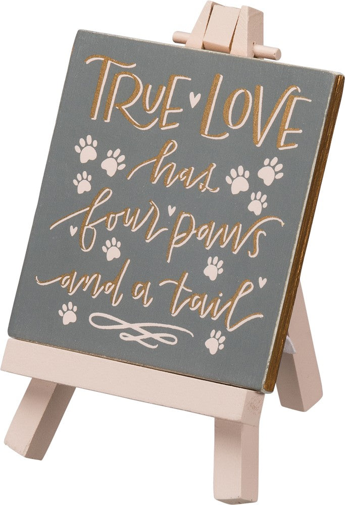 Mini Easel - True Love And Four Paws And A Tail