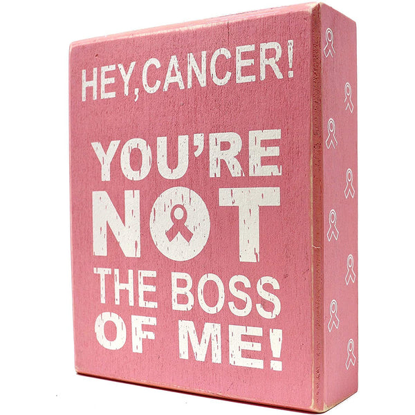 Hey, Cancer! You're Not The Boss of Me! (Pink) - Cancer Survivor and Awareness Sign