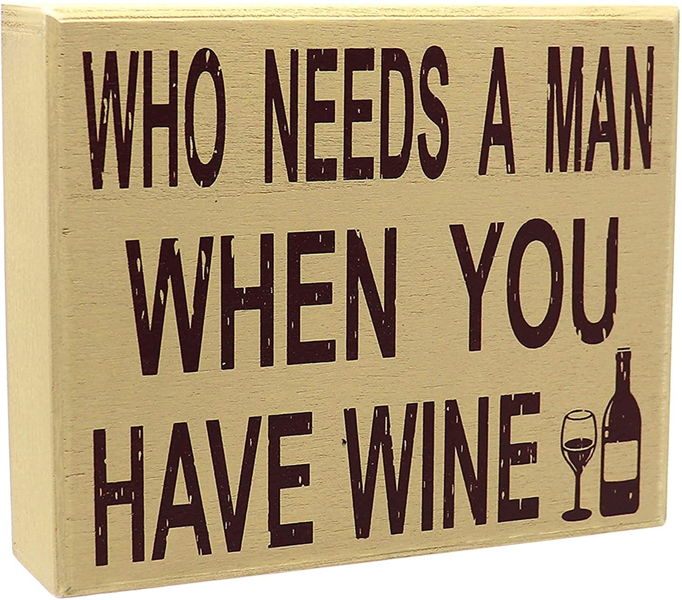 JennyGems Who Needs A Man When You Have Wine - Divorce Party - Funny Photo Prop Quotes Signage - She Shed Sign - Wine Quotes - Funny Signs - Shelf Knick Knacks, Inappropriate Gifts