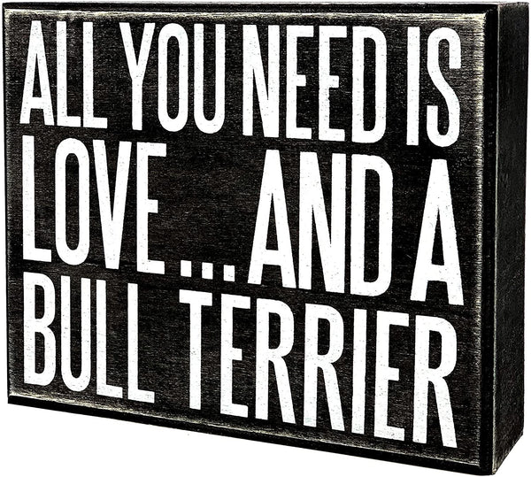 JennyGems - All You Need is Love and a Bull Terrier - Wooden Stand Up Box Sign - Bull Terrier Gift Series, Bull Terrier Moms, Bull Terrier Lovers - Bully Moms - Shelf Knick Knacks