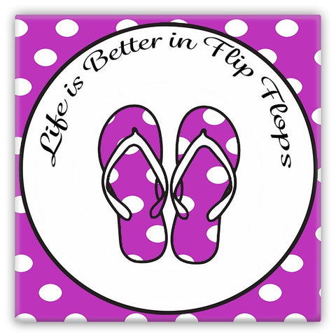 Life is Better in Flip Flops Magnet