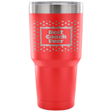 Best Coach Ever- 30 Ounce Vacuum Tumbler- 7 Color Options
