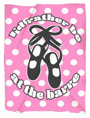 I'd Rather Be at the Barre Dance Minky Blanket