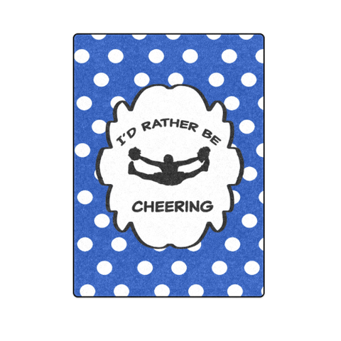 I Would Rather Be Cheering- CA Blue- Fleece Blankets