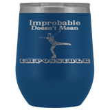 Improbable Doesn't Mean Impossible Men's Figure Skating Stemless Wine Tumblers