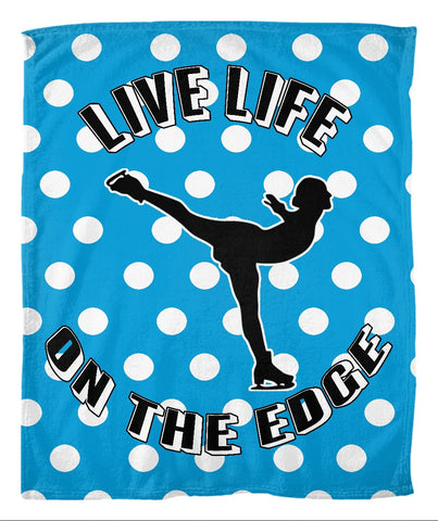 Live Life on the Edge Fleece Blanket
