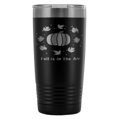 Fall is in the Air- Style 2-20 OZ Insulated Tumbler