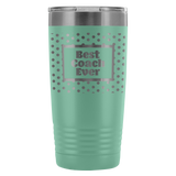 Best Coach Ever- 20 Ounce Vacuum Tumbler- 12 Color Options