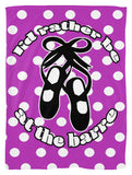 I'd Rather Be at the Barre Dance Fleece Blanket