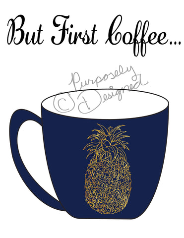 But First Coffee with Pineapple Design-Silhouette Print and Cut Design DOWNLOAD