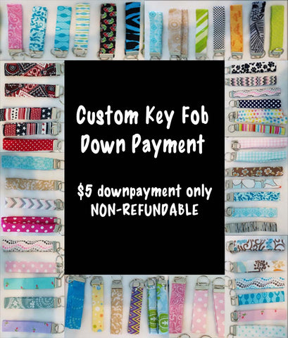 Custom Order for Key Fob/Wristlet- DOWN PAYMENT ONLY