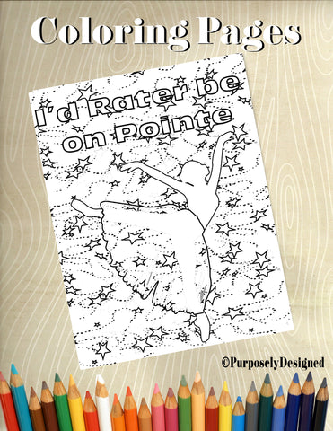 I'd Rather Be on Pointe-Ballet- Digital Coloring Page- Adults, Teens, Chilren's Coloring Pages-Stress Releif, Art Therapy