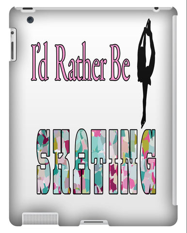 I'd Rather Be Skating Tablet Case