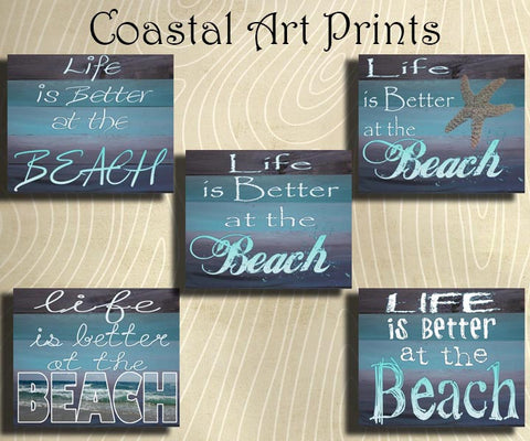 Life is Better at the Beach-Choose you Style and Size