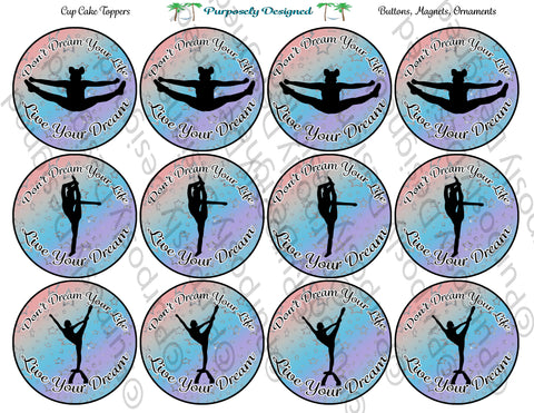 Cheerleading  Dream Your Life- Live Your Dream Dance - Cupcake Toppers - Printable Party Favors