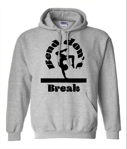 Bend Don't Break Gymnastics Gildan Adult Hoodie