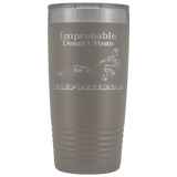 Improbable Doesn't Mean Impossible Pairs/Dance Figure Skating Tumbler-20 Oz