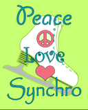 Peace Love and Synchro- Print in your choice of color
