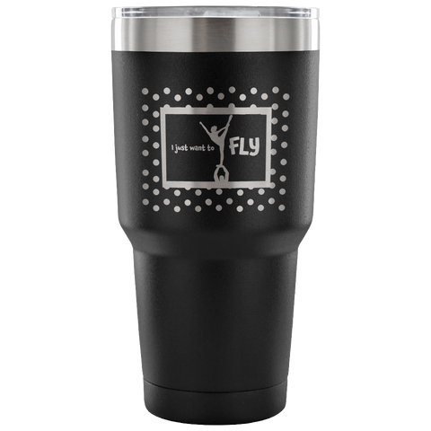 I Just Want to Fly-30 oz. Cheer Tumbler