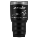 Improbable Doesn't Mean Impossible Pairs/Dance Figure Skating Tumbler-30 Oz