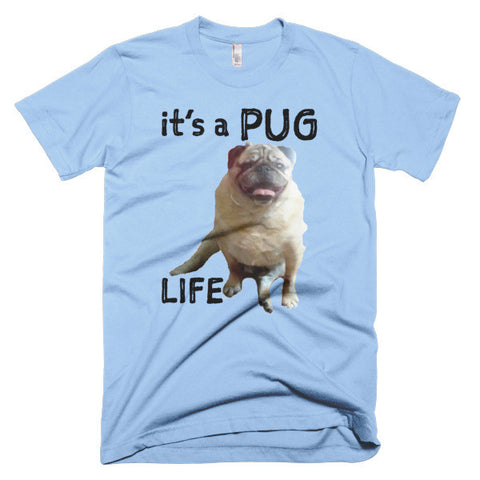 It's a Pug Life--Short Sleeve Men's T-shirt