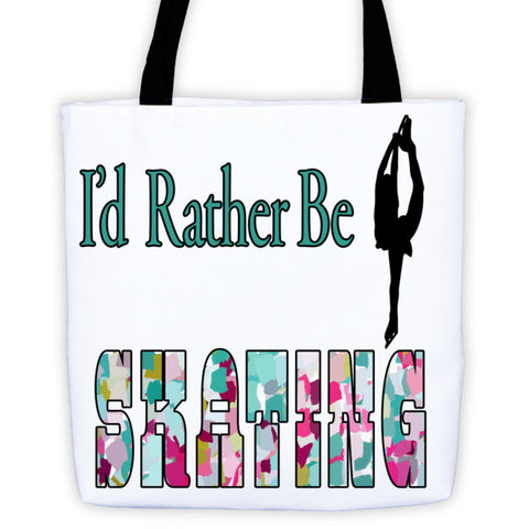 I'd Rather be Skating Tote bag